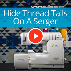 Hiding thread tails on a serger
