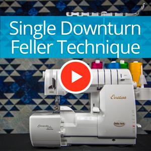 Single Downturn Feller Serger Technique