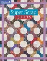 Super Scrap Quilts