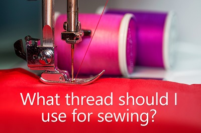 What thread should I use for sewing?