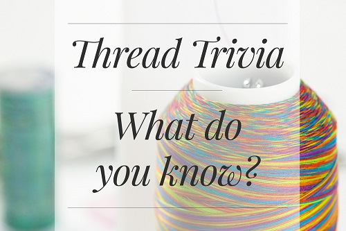 Thread Trivia FUN