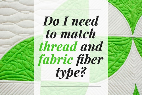Should I match thread and fiber type?
